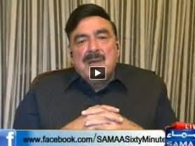 60 Minute (Sheikh Rasheed Ahmad Exclusive Interview) - 26th November 2013