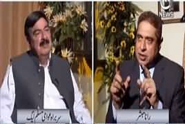 Aaj Rana Mubashir Kay Saath (Sheikh Rasheed Exclusive Interview) – 19th May 2018