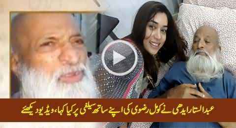 Abdul Sattar Edhi's Views About Komal Rizvi Selfi with Him & Social Media Reaction