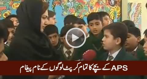 APS Student's Eye Opening Message To All The Corrupt People of Pakistan