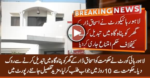 Breaking: LHC Stopped Govt From Converting Ishaq Dar's Home Into Panah Gah