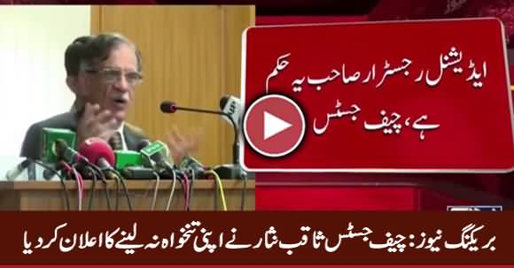 Breaking News: Chief Justice Saqib Nisar Refused To Take His Salary