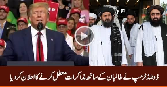 Breaking News: Donald Trump Cancels Peace Talks with Taliban