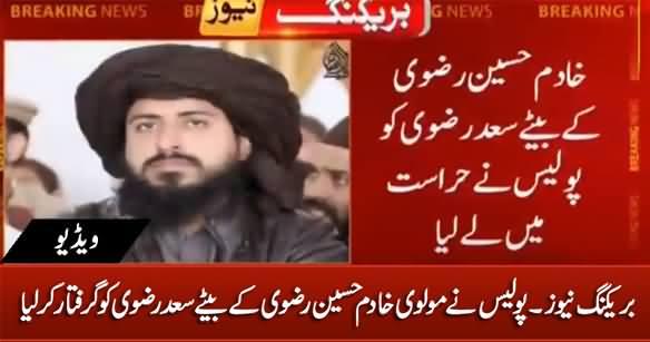 Breaking News: Police Arrests Molvi Khadim Rizvi's Son Saad Hussain Rizvi