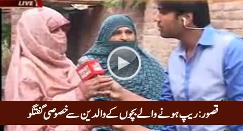 Child Abuse Case Kasur: Special Talk with Victim Families & Area People