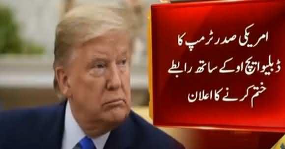 Coronavirus - Donald Trump Terminates US Relationship With WHO