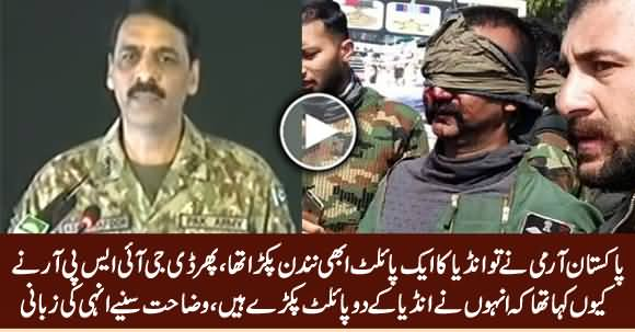 DG ISPR Revealed Why He Claimed That Pak Army Captured Two Indian Pilots