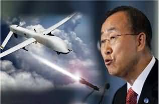 Drone Attacks Are The Violation of International Laws - Ban Ki Moon UNO General Secretary