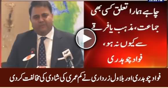 Fawad Chaudhry And Bilawal Zardari Opposes Under Age Marriages