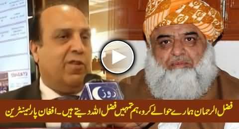 Give Us Fazal ur Rehman, If You Want Mullah Fazalullah - Demand of Afghan Parliamentarian