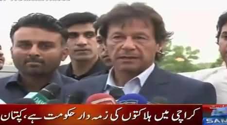 Govt Is Responsible For Deaths in Karachi - Imran Khan Media Talk At Karachi