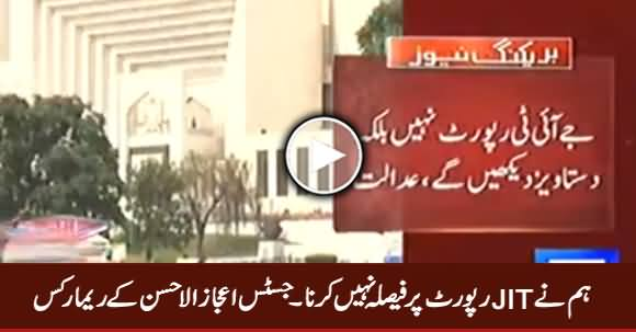 Hum Ne JIT Report Per Faisla Nahi Karna - Justice Ijaz ul Ahsan Remarks
