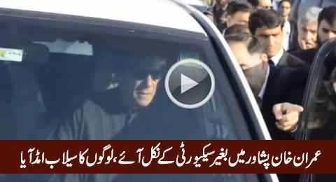 Imran Khan With Public in Peshawar Without Any Security, People Showing Great Love