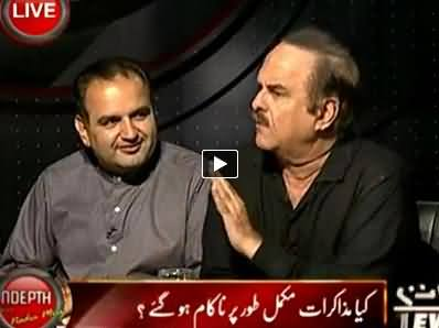 Indepth With Nadia Mirza (What is the Reason of Dialogue Failure?) – 22nd May 2014