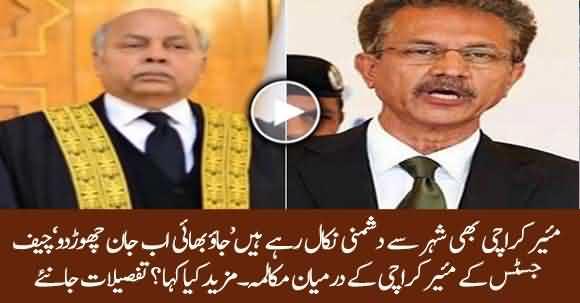 Jao Bhai Ab Jaan Choro - Chief Justice Bashes Mayor Karachi Waseem Akhtar