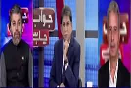 Jawab Chahye (Opposition Movement After Eid) – 21st May 2019