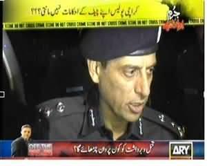 Jurm Bolta Hai (Karachi Mein Target Operation Police Khud Mehfoz Nahi) – 19th November 2013