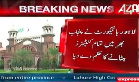 Lahore High Court Orders Punjab Govt to Remove All the Containers From Punjab