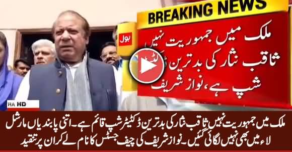 Mulk Mein Saqib Nisar Ki Bad-Tareen Dictatorship Hai - Nawaz Sharif Criticizes Chief Justice
