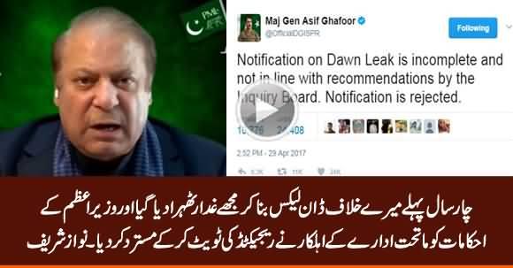 My Orders Were Rejected Through A Tweet By DG ISPR & I Was Declared Traitor in Dawn Leaks - Nawaz Sharif