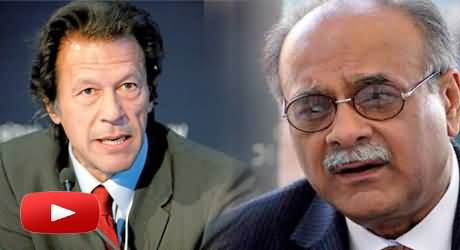 Najam Sethi Fought Against Pakistan Army, He Should Be Tried Under Treason Charges - Imran Khan