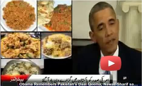 Obama Remembers Pakistani Daal Qeema, Nawaz Sharif says Daal Qeema is waiting for you