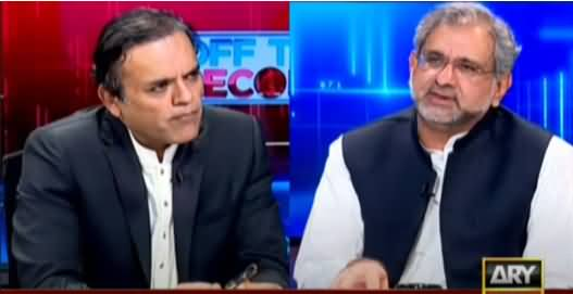 Off The Record (Exclusive Talk With Shahid Khaqan Abbasi) - 19th October 2021