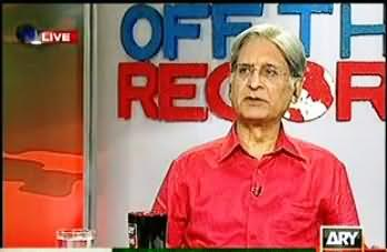 Off the Record (FIR Against ARY and Kashif Abbasi, Kiya Video Dikhana Jurm Tha? Aitzaz Ahsan Interview) - 27th August 2013