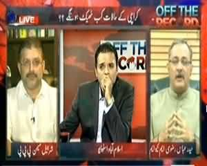 Off the Record (Karachi Ke Halaat Kab Theek Honge??) – 2nd September 2013