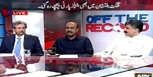 Off The Record (PPP Losing Gilgit Baltistan Election) – 8th June 2015