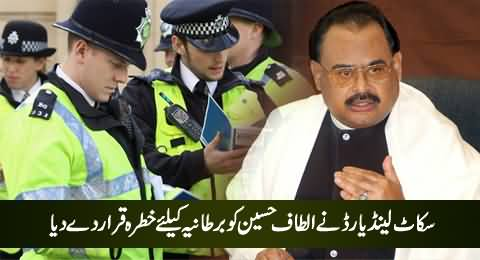One More Bad News For Altaf: Scotland Yard Declares Altaf Hussain A Threat For Britain