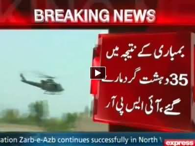 Operation Zarb e Azb: 35 Terrorists Killed in Datta Khel, Three Hideouts Destroyed