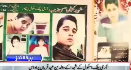 Parents of APS Martyrs Still Remembring Their Childerens On Eid-ul-Azha