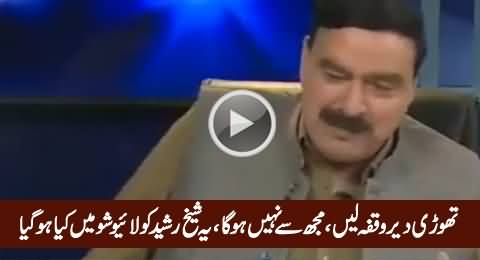 Please Take A Break: Watch What Happened with Sheikh Rasheed in Live Show