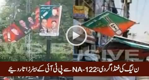 PMLN Ghunda Gardi: Removing PTI Banners From Lahore NA-122
