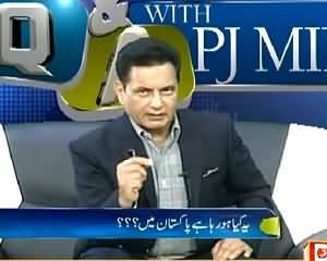 Q & A with PJ Mir (What Is Going on In Pakistan?) – 5th February 2015