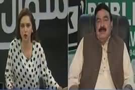 Sawal yeh hai (Sheikh Rasheed Ahmad Exclusive Interview) – 13th May 2017
