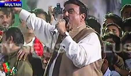 Sheikh Rasheed Blasting Speech in PTI Jalsa Multan - 10th October 2014