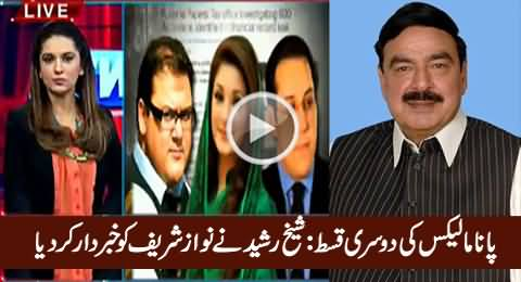 Sheikh Rasheed Warns Nawaz Sharif Over Further Panama Leaks