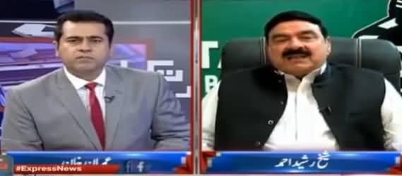 Takrar (Sheikh Rasheed Ahmad Exclusive Interview) - 26th April 2017