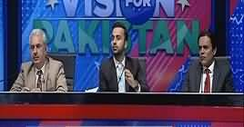Vision For Pakistan (Election 2018 Discussion) – 16th July 2018