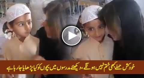 Watch How Children Are Being Brainwashed For Suicide Attacks in Madrassas