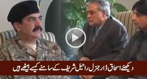 Watch How Ishaq Dar Sitting In Front of Army Chief General Raheel Sharif
