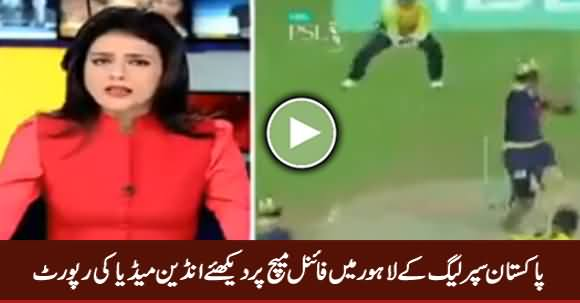 Watch Indian Media Report on PSL Final in Lahore