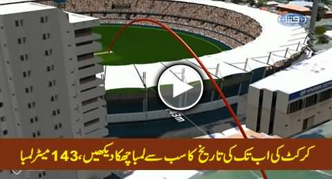 Watch The Longest Six Ever in Cricket History 143 Meters Long, Must Watch