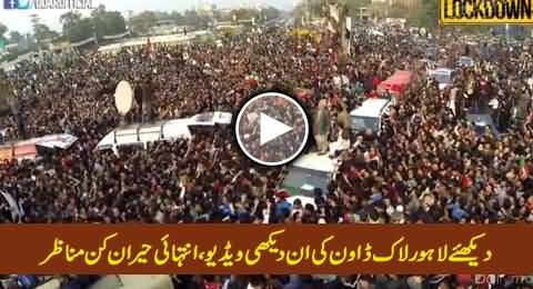 Watch Unseen Video of Lahore Lock Down, Massive Crowd and Amazing Scenes