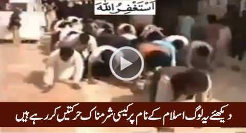 Watch What They Are Doing On The Name of Islam, Really Shameful