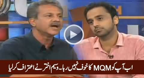 You Are No Longer Afraid of MQM - Waseem Akhtar Says to Waseem Badami